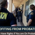 Profiting from Probation: You Have Rights if You are On Probation