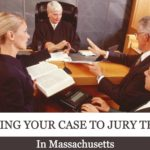 Taking Your Case To Jury Trial in Massachusetts